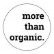 More Than Organic